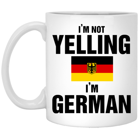 awesome mug i am not yelling i am german