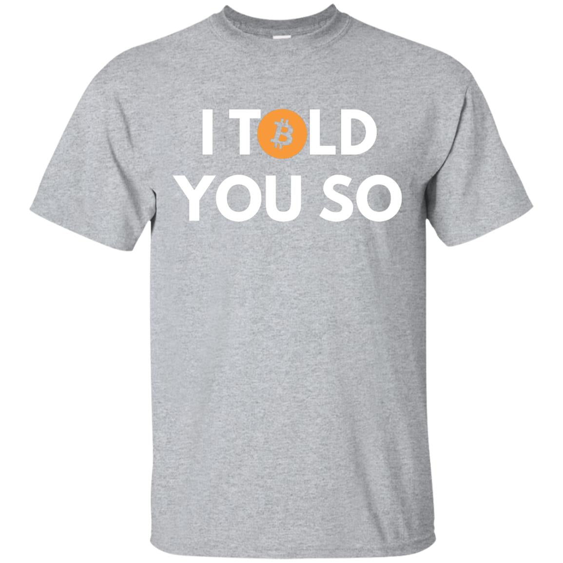 Bitcoin T-shirt - I Told You So - Cool for Bitcoin Owners 99promocode