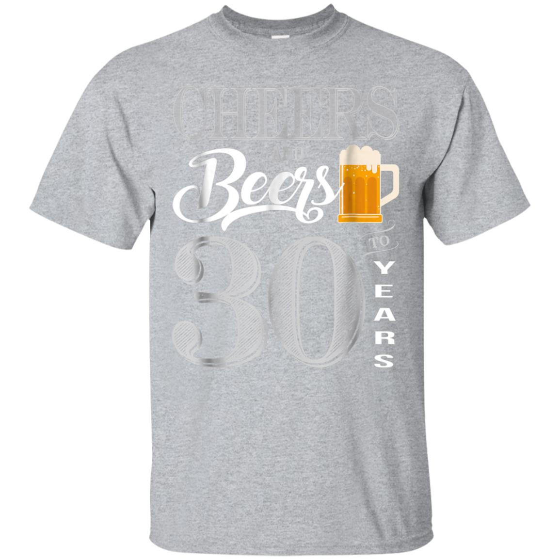 30th Birthday Shirt 30 Cheers Beers Thirty Bday T-Shirt 99promocode