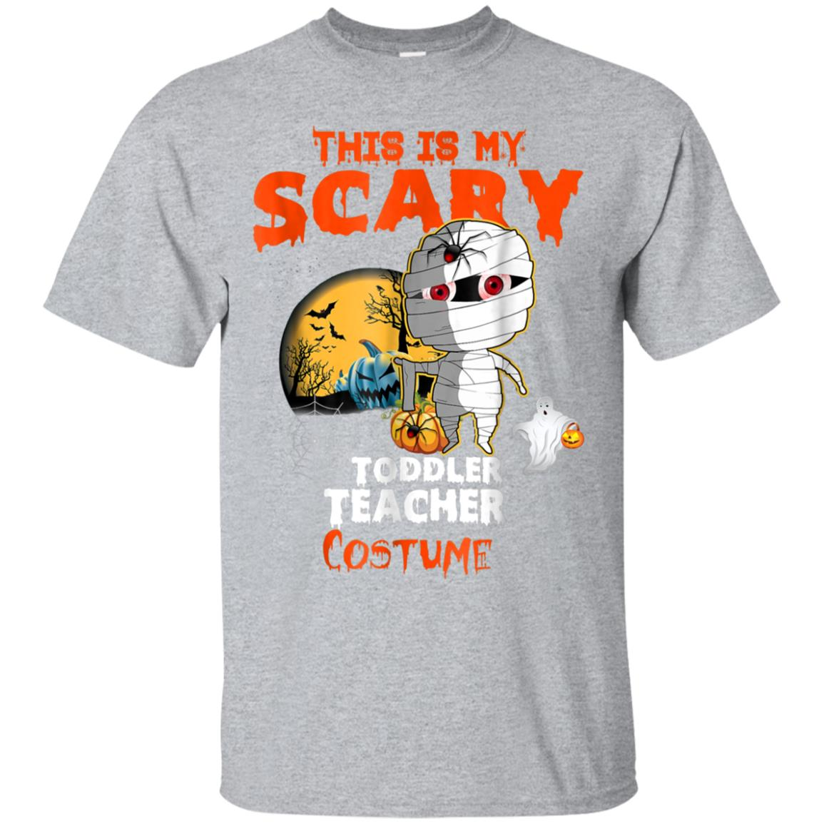 This Is My Scary Toddler Teacher Costume T-Shirt 99promocode