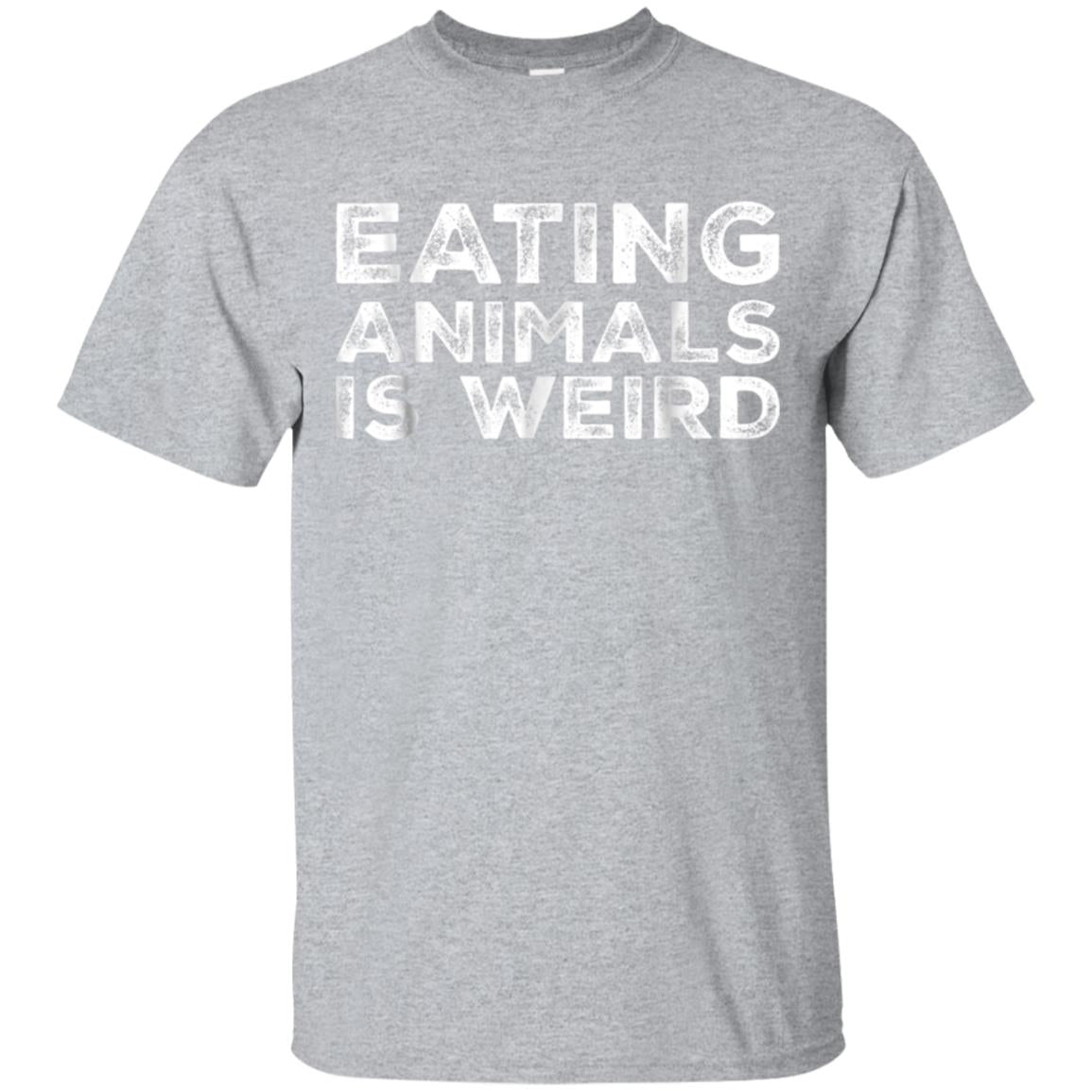 Eating Animals Is Weird T-Shirt - Vegan Vegetarian Funny Tee 99promocode