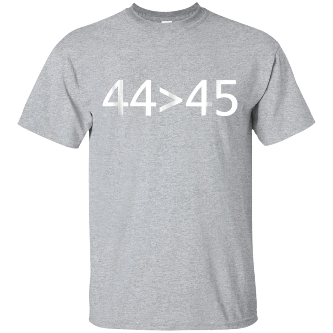 44  45 The 44th President is Greater Than 45th T-Shirt 99promocode