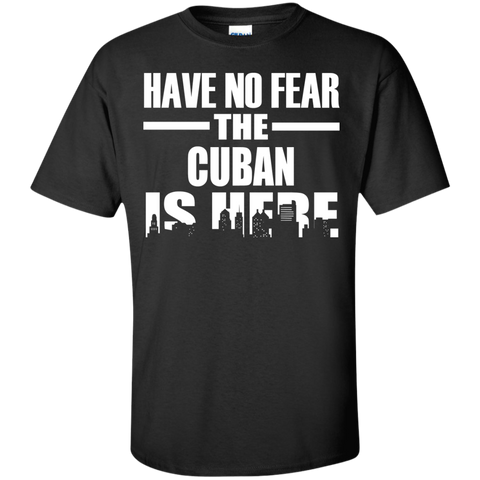 HAVE NO FEAR THE CUBAN IS HERE