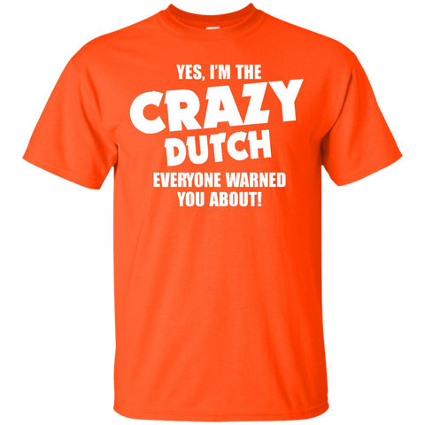Yes, i'm the crazy Dutch everyone warned you about