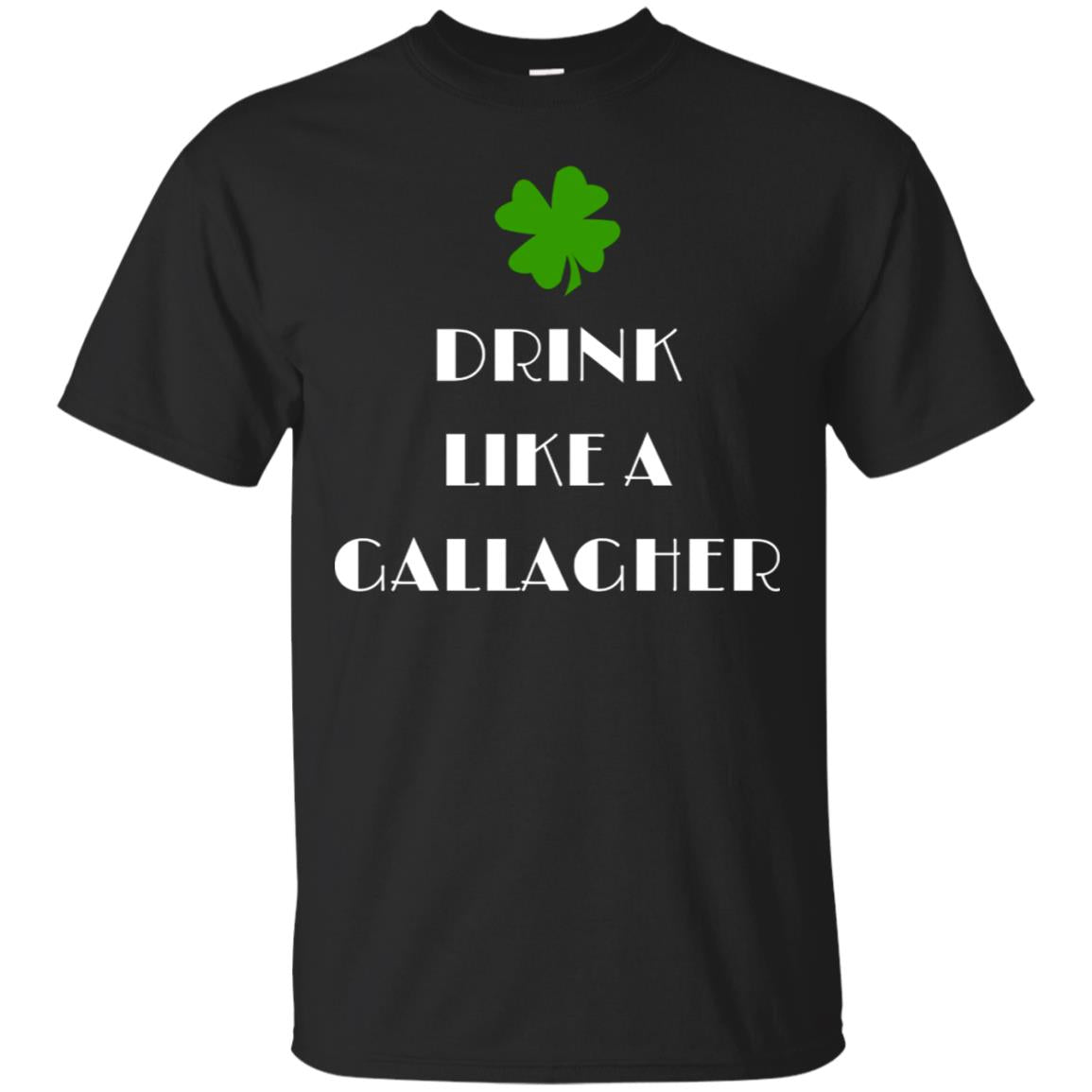 St Patrick's Day Drink Like a Gallagher Shamrock T-Shirt 99promocode