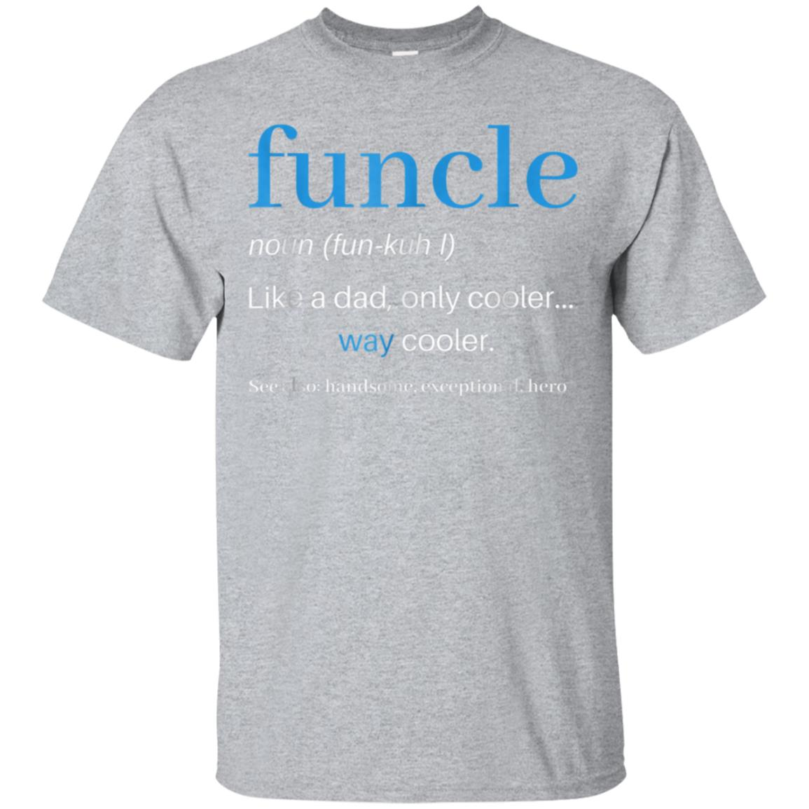 Funcle T-Shirt Like A Dad Only Cooler Uncle Men Definition 99promocode