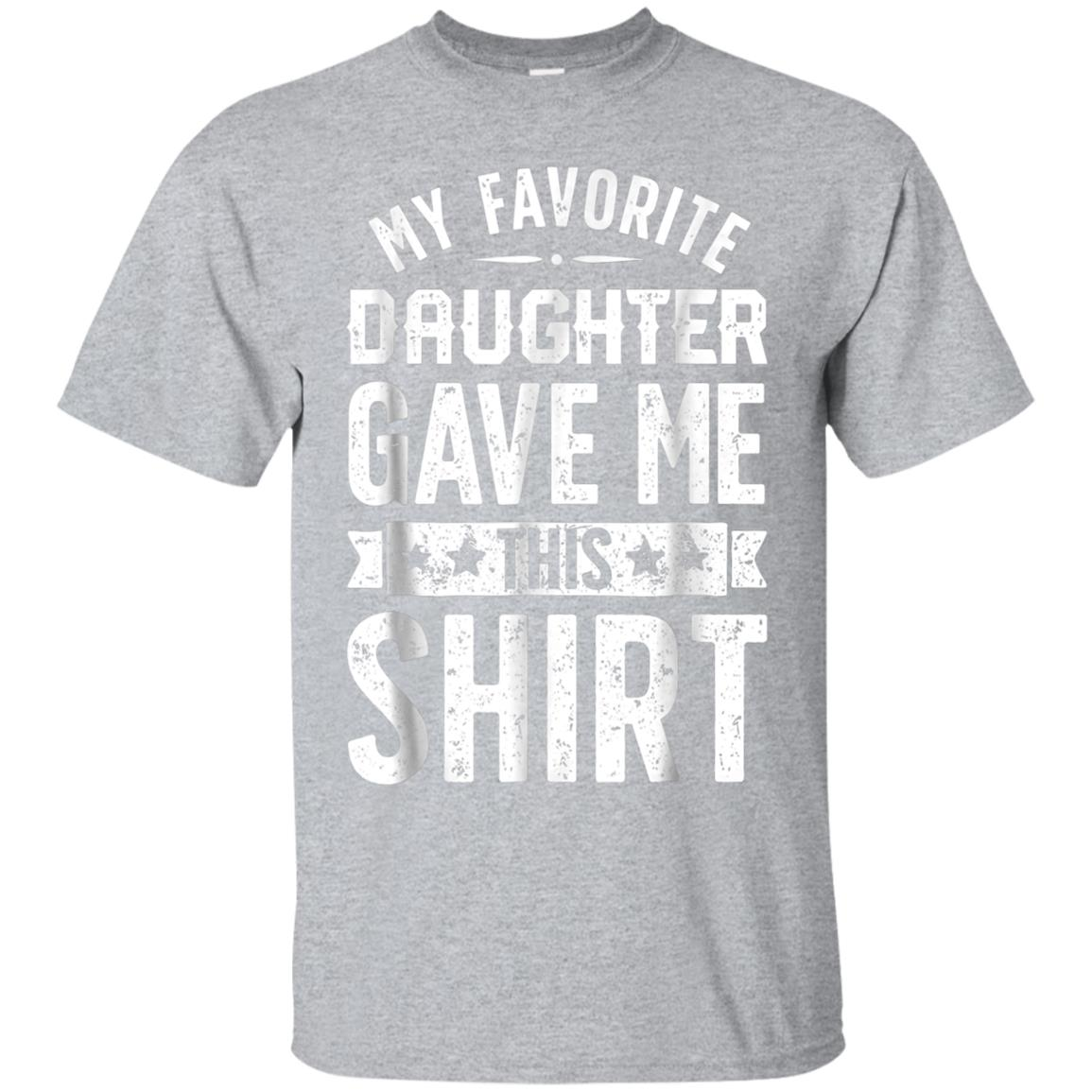 My Favorite Daughter Gave Me This T shirt Fathers Day Gifts 99promocode