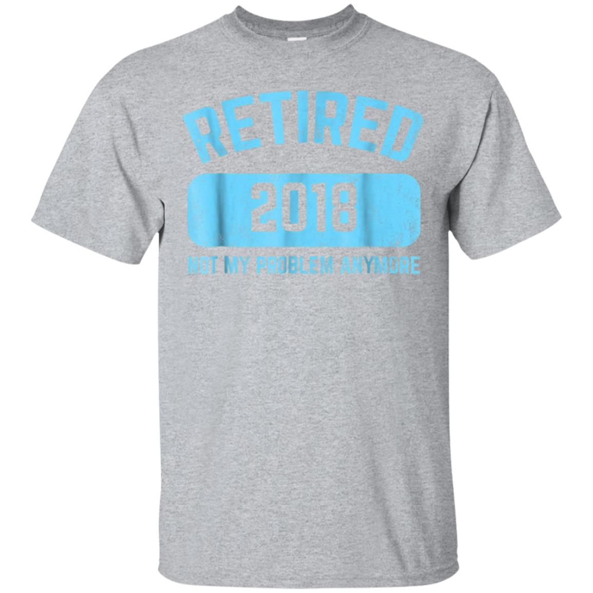 Funny Retirement Party Gift Shirt Not My Problem Anymore 99promocode