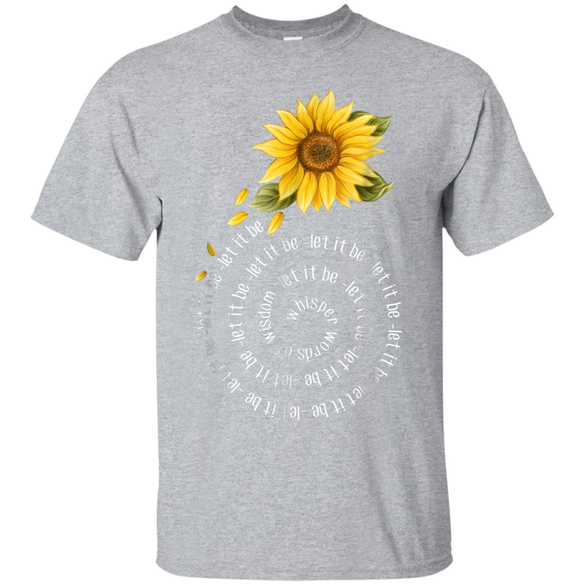 Whisper Words Of Wisdom Let It Be Sunflower T-Shirt 99promocode