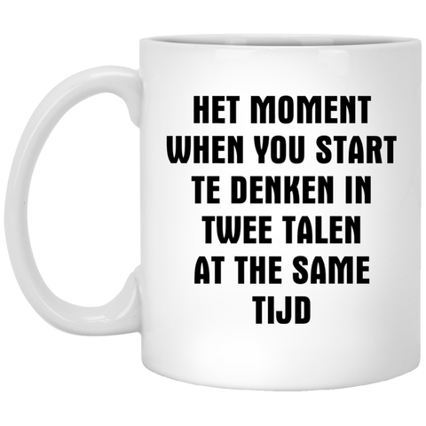 Mug Het moment when you start te denken in twee talen at the same tijd