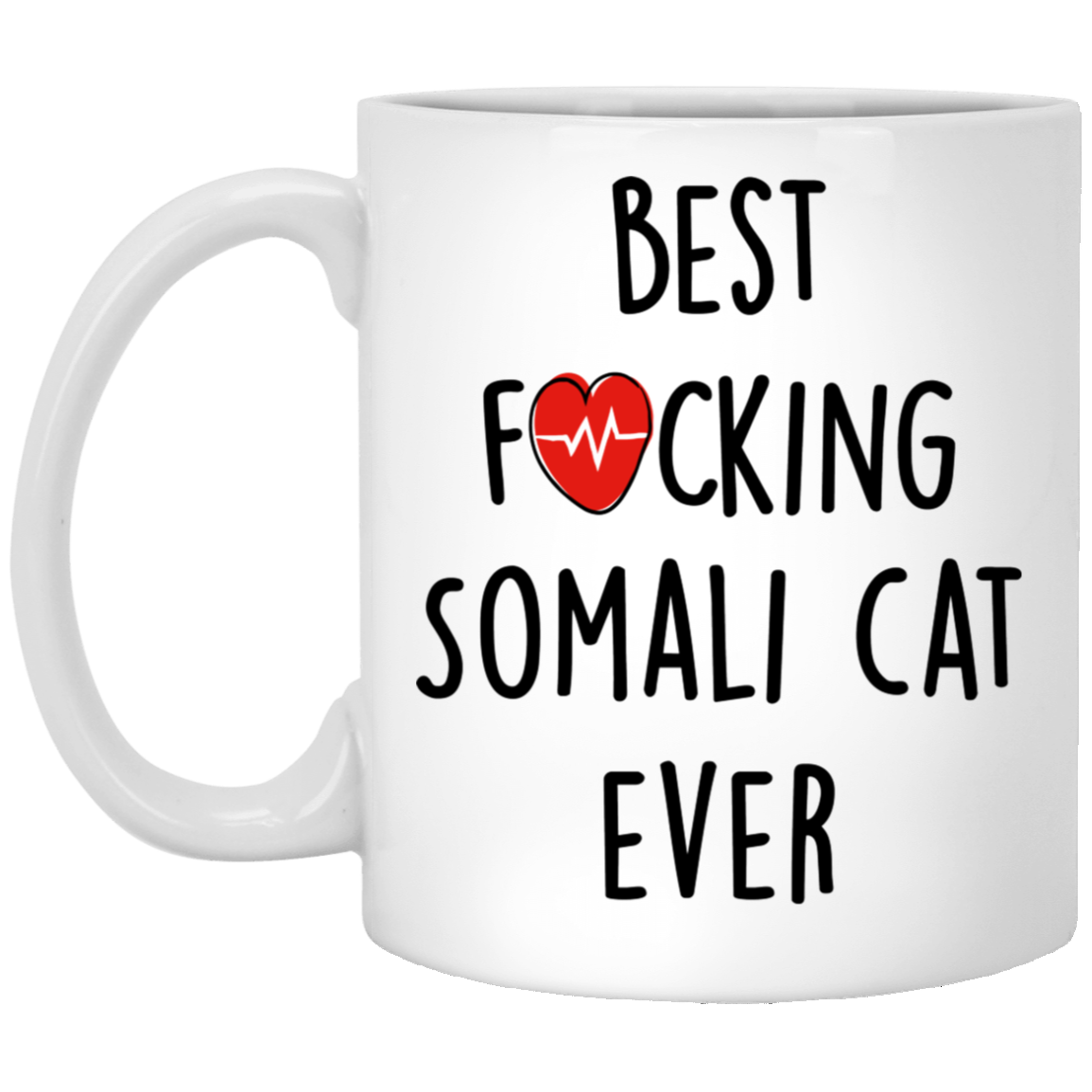 Funny-Fuking-Somali-cat-ever Funny Quotes Coffee Mug 99promocode