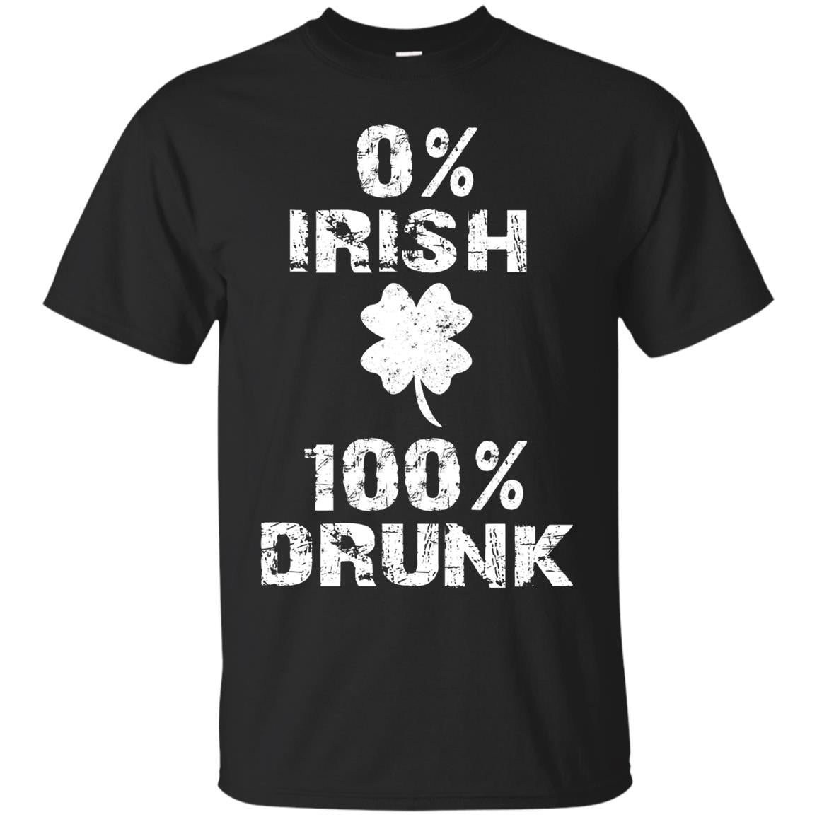 0% Irish 100% Drunk St Patricks Day Shamrock Shirt 99promocode