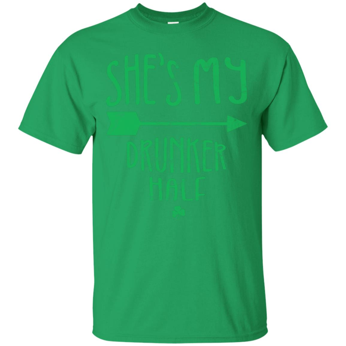 Mens She's My Drunker Half Saint Patrick's Day Couples T-shirt 99promocode