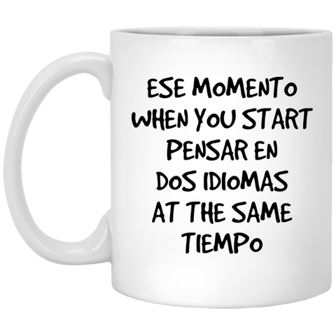 Mug Ese momento when you start pensar en dos idiomas at the same tiempo
