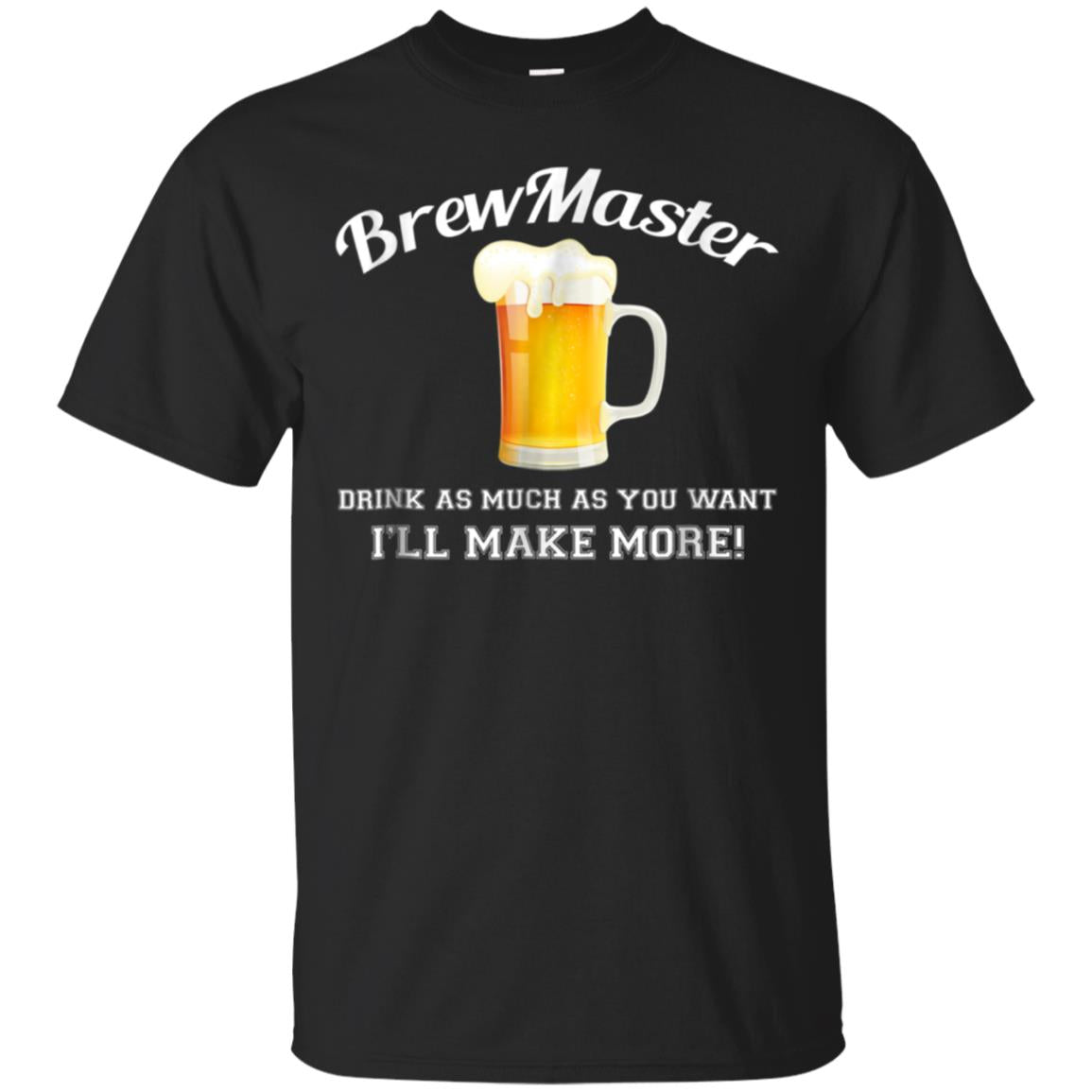 Men s Brew Master Beer drink as much as you want T Shirt 99promocode