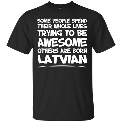Awesome others are born Latvian