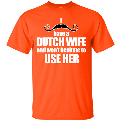 I HAVE A DUTCH WIFE AND WON'T HESITATE TO USE HER