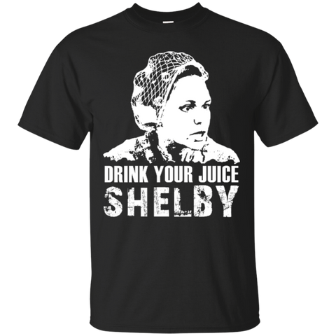 Drink your juice, shelby shirt