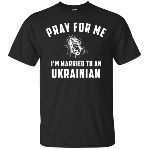 Pray for me i'm married to an Ukrainian
