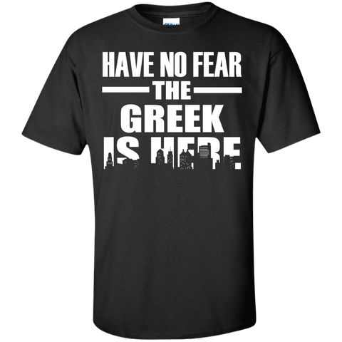 HAVE NO FEAR THE GREEK IS HERE