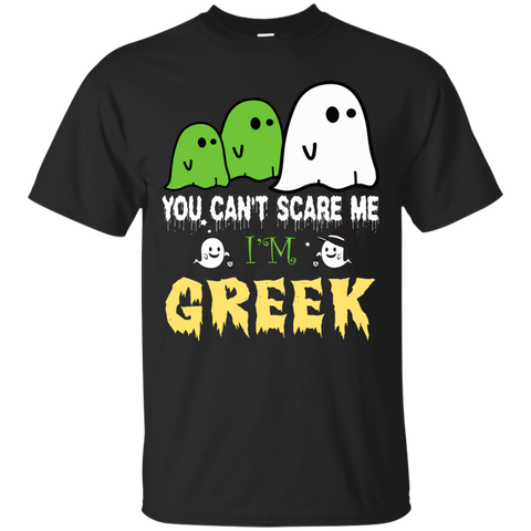 Halloween You can't scare me, i'm GREEK