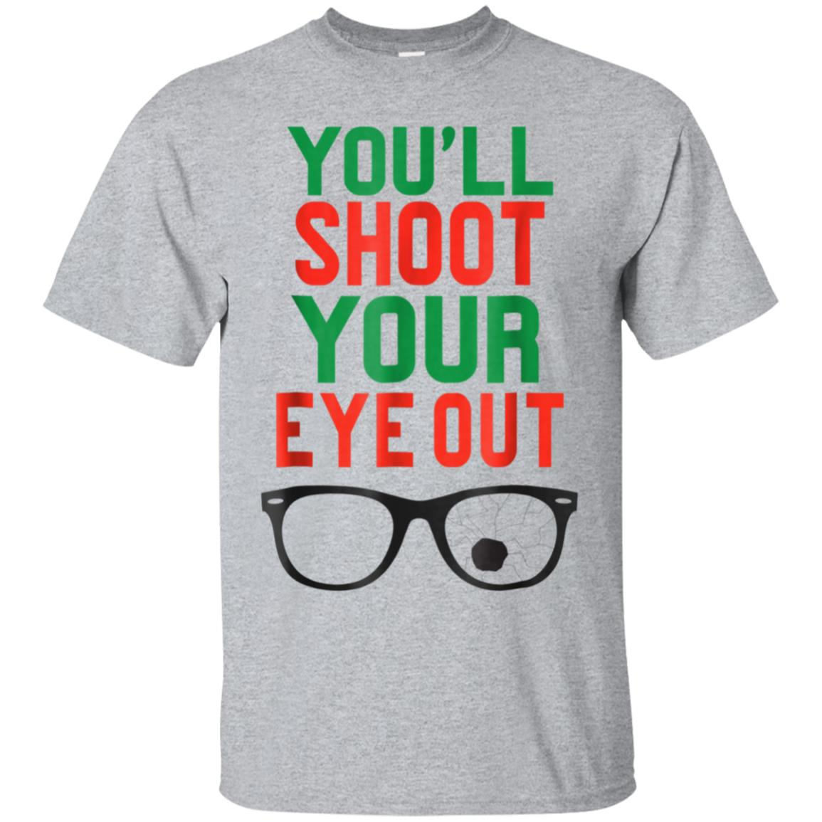 Funny Christmas You'll Shoot Your Eye Out Holiday T-Shirt 99promocode