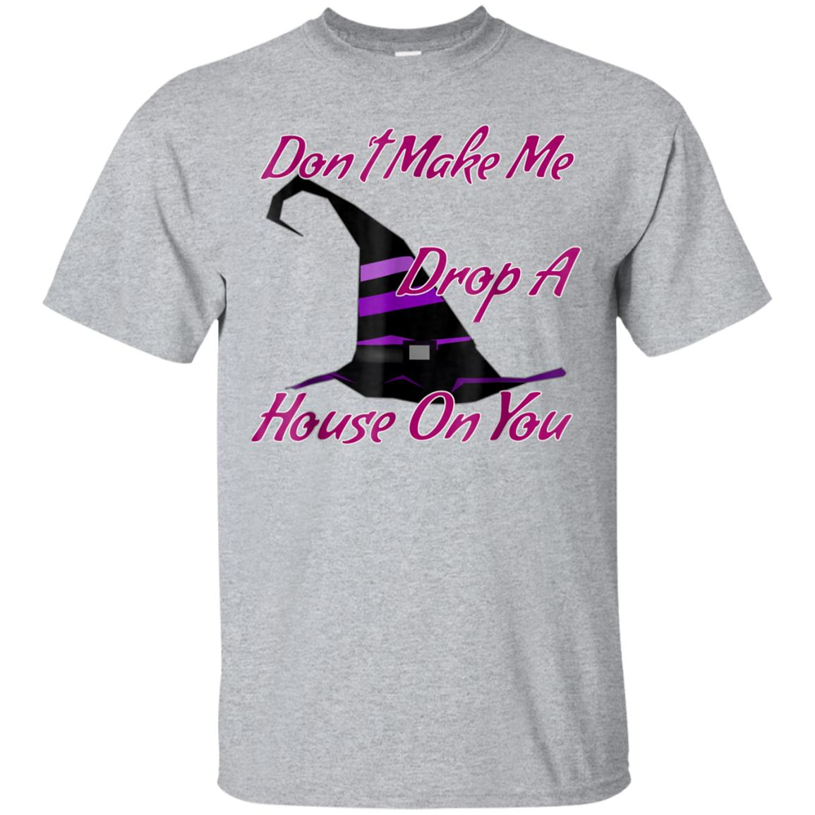 Don't Make Me Drop A House On You Purple Witch Hat Tee 99promocode