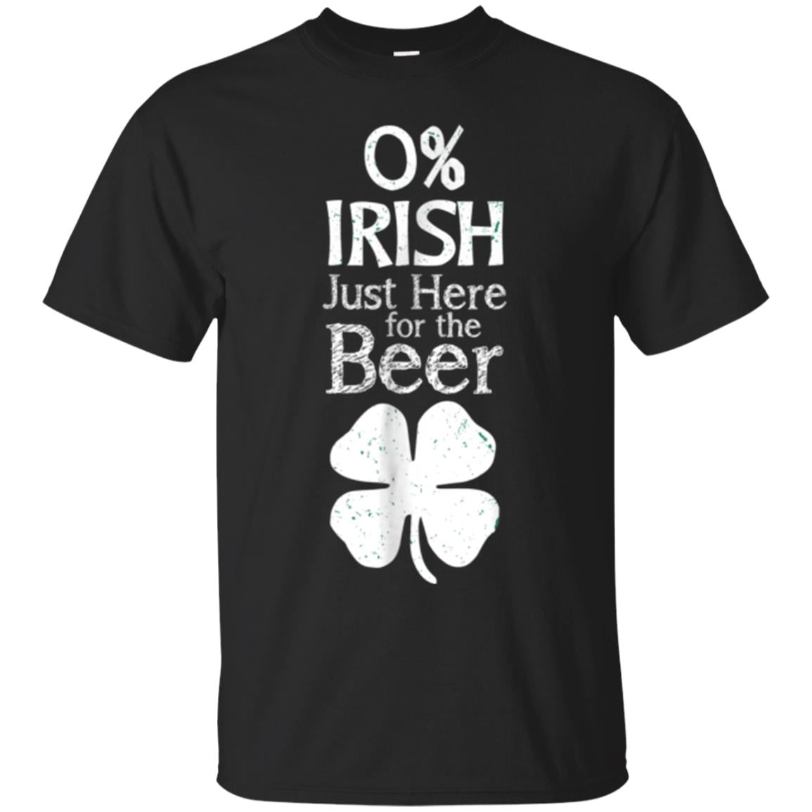 0% Irish Just Here For the Beer St. Paddy's Day Tee Shirt 99promocode
