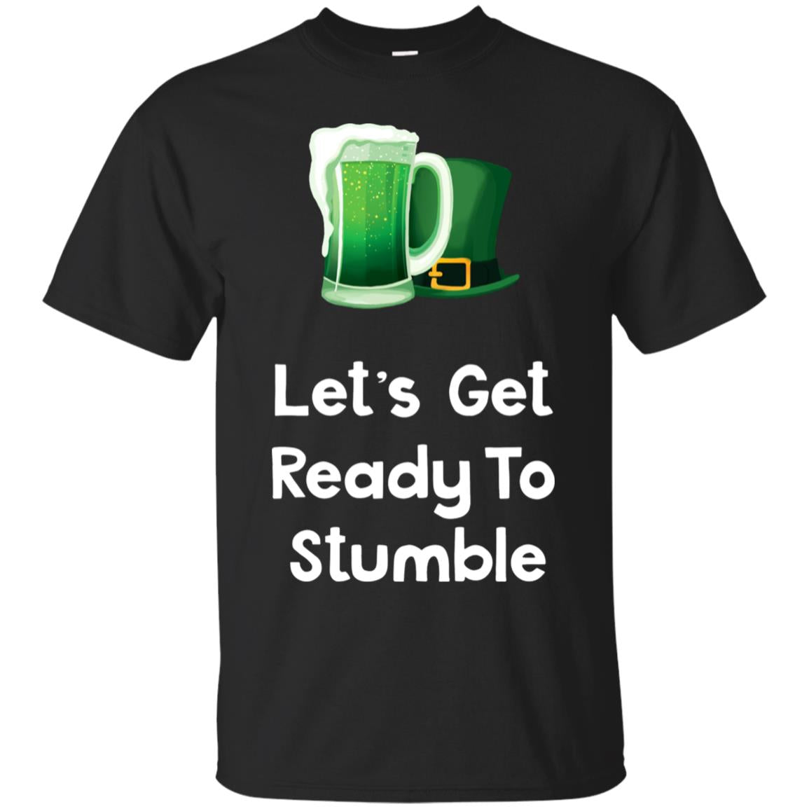 Let's Get Ready To Stumble St. Patrick's Day T-shirt 99promocode