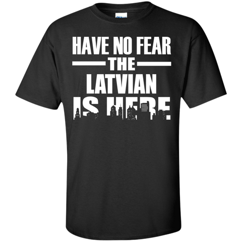 HAVE NO FEAR THE LATVIAN IS HERE