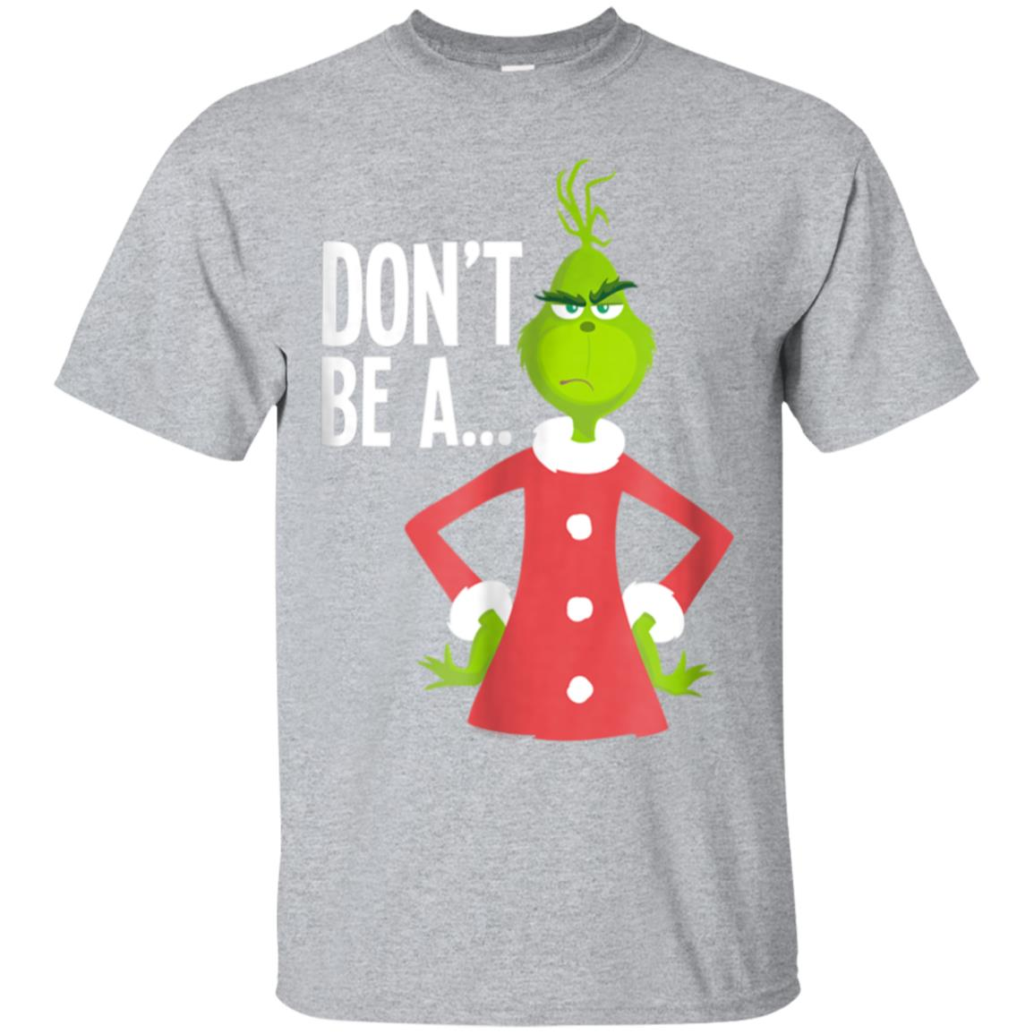 Dr. Seuss The Grinch Dont Be T-shirt 99promocode