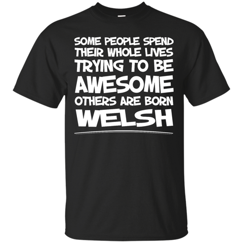 Awesome others are born Welsh