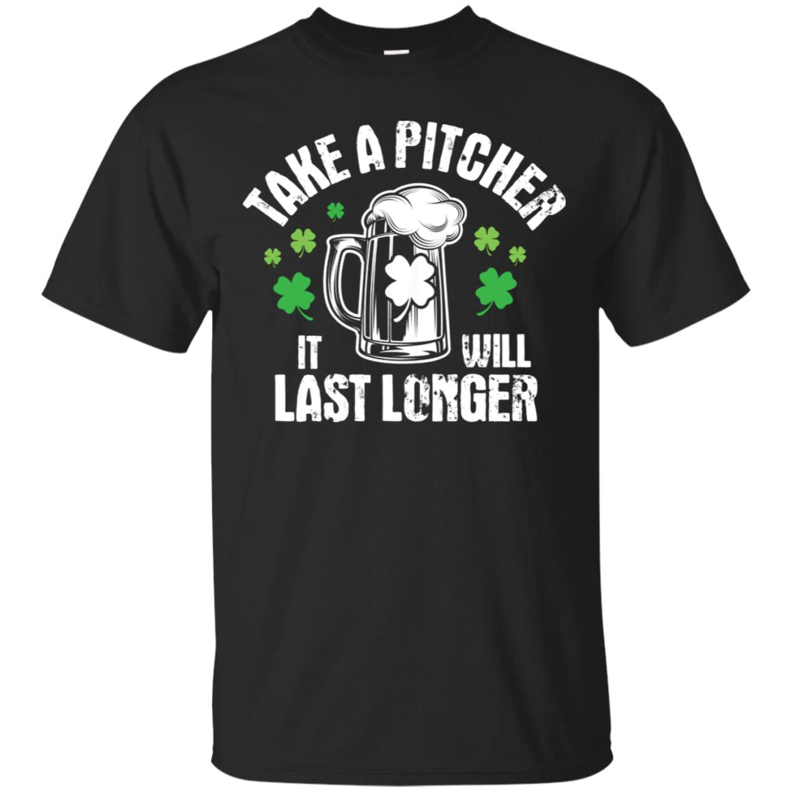 Take a Pitcher It Will Last Longer Ireland Beer T-Shirt 99promocode