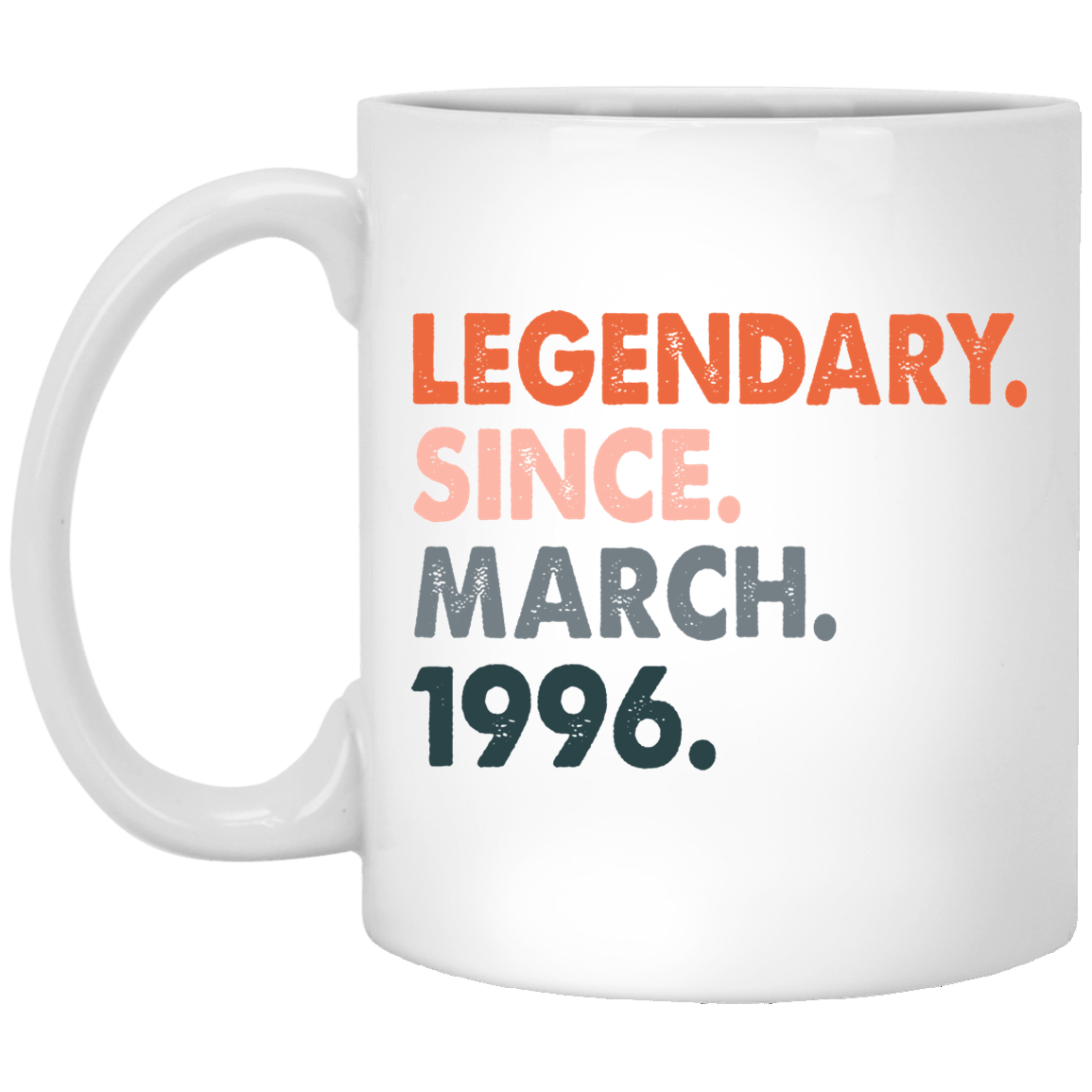 25th-Birthday-Ideas-for-Women-and-Men-Legendary-Since-March-1996 Funny Quotes Coffee Mug 99promocode