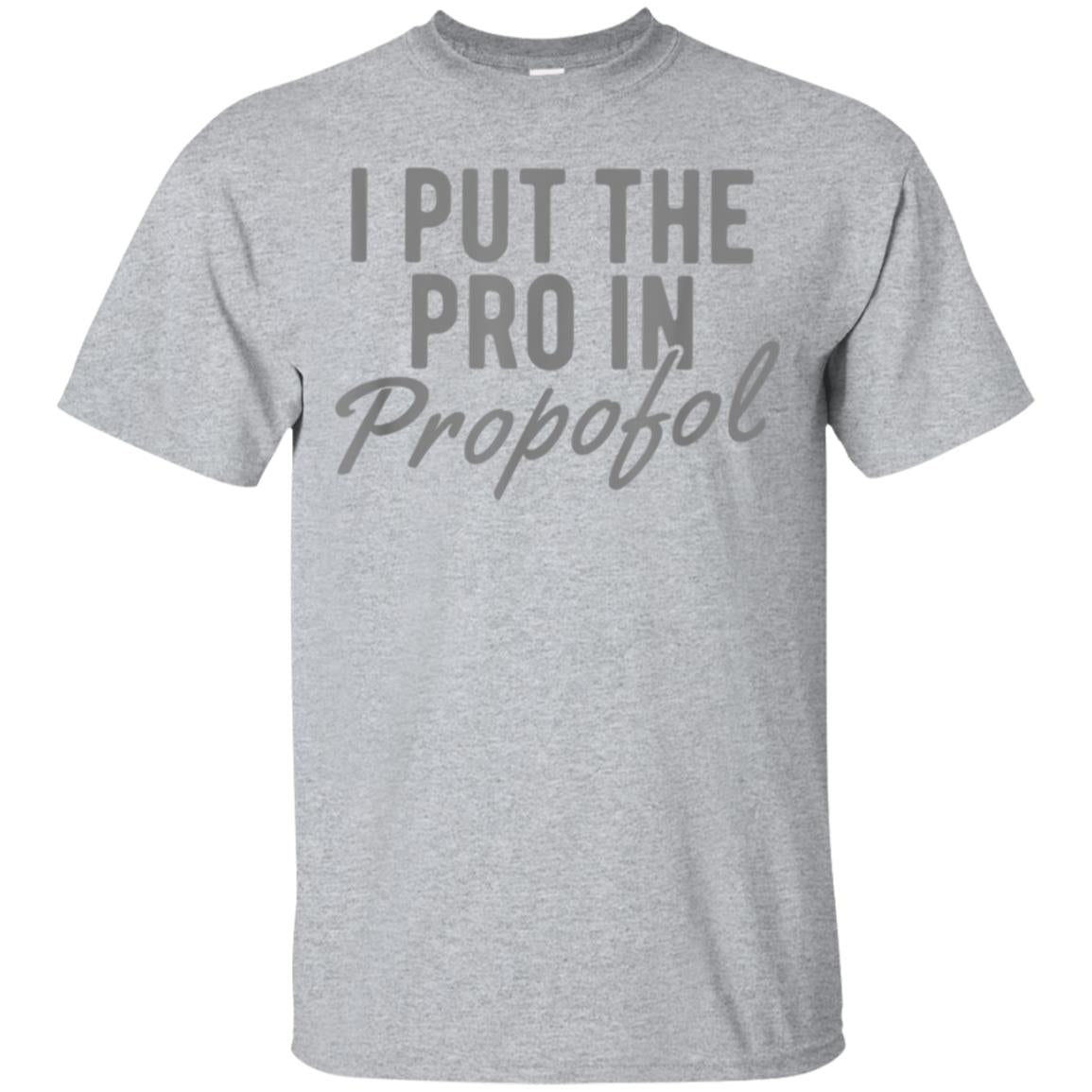 Funny Anesthesiologist Anesthesia Gift T-Shirt Pro Propofol 99promocode