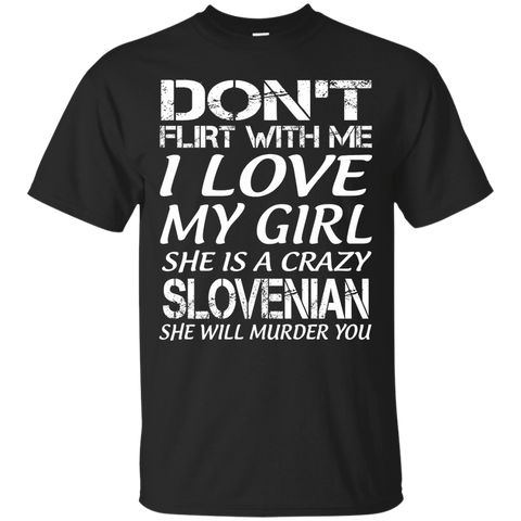 Don't flirt with me i love my girl she is a crazy Slovenian she will murder you