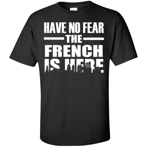 HAVE NO FEAR THE FRENCH IS HERE