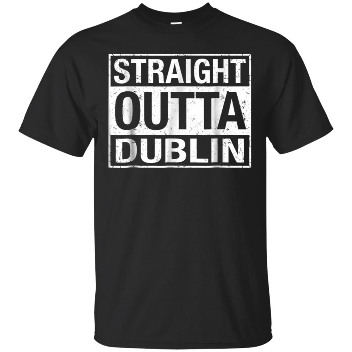 Straight Outta Dublin Irish St. Patricks Day Shirt 99promocode