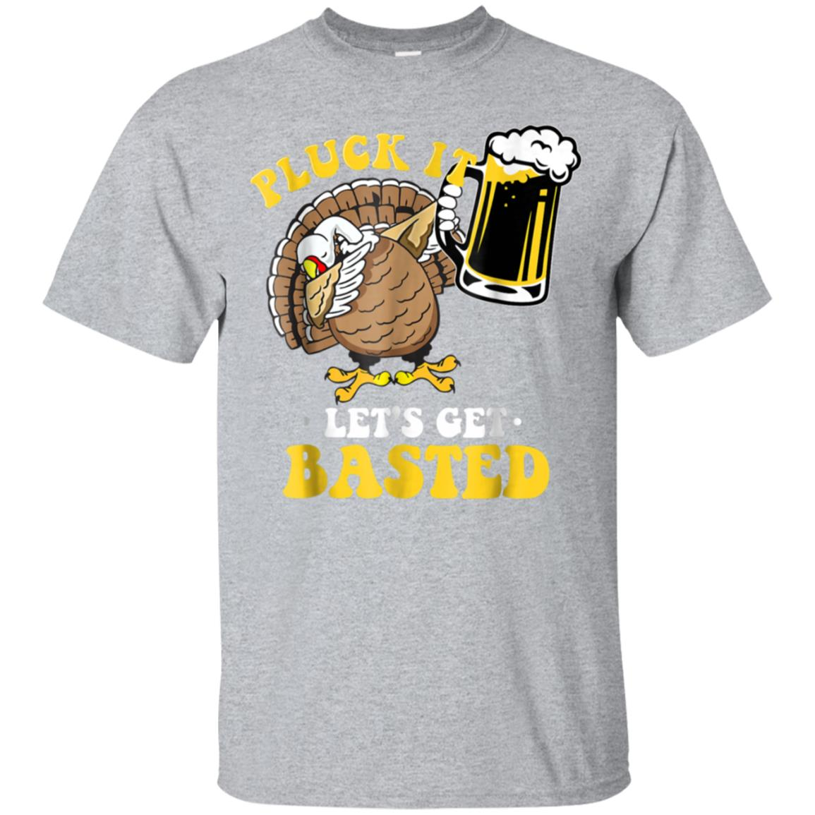 Funny Turkey Thanksgiving Shirt Let's Get Basted Shirt 99promocode