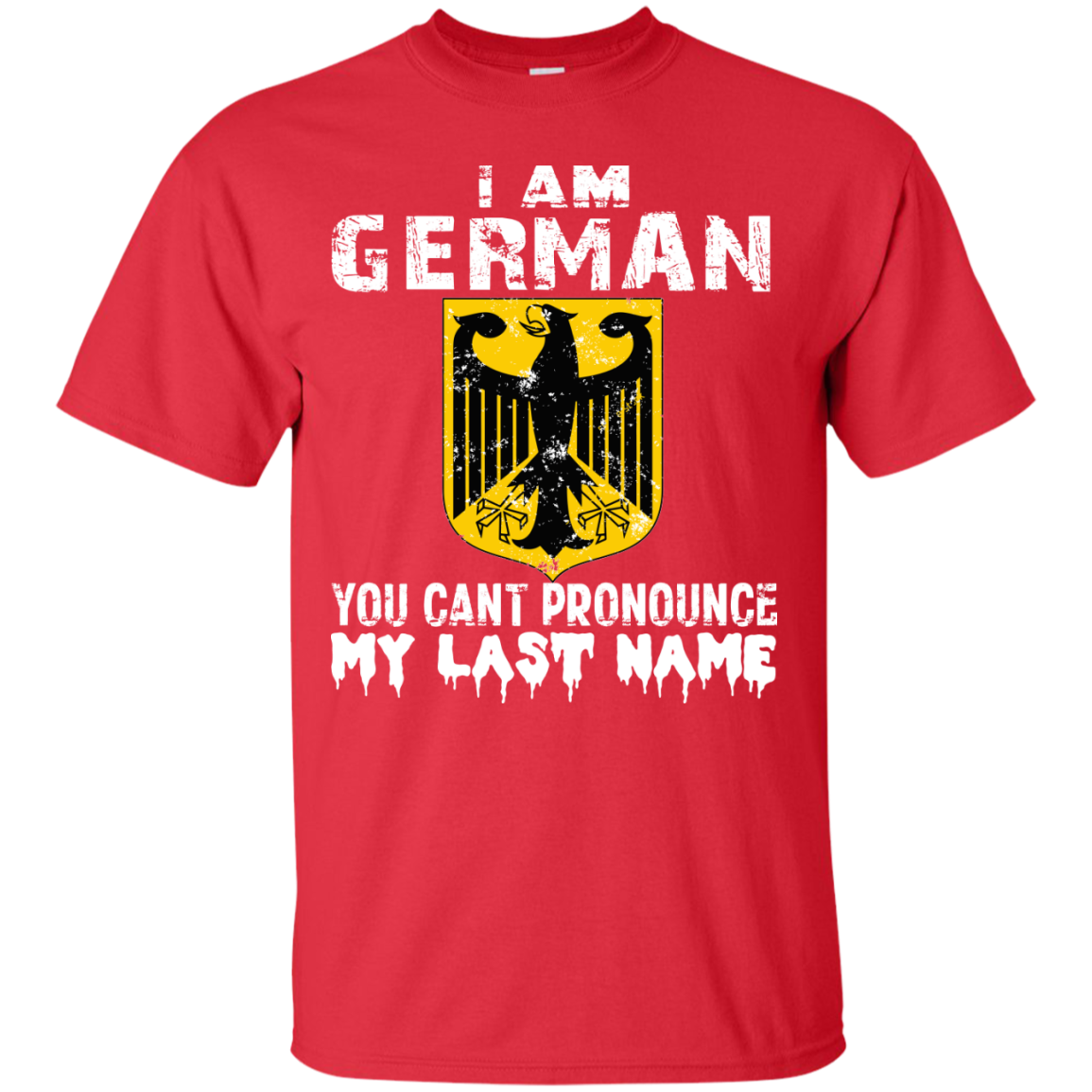i am german you can't pronounce my last name
