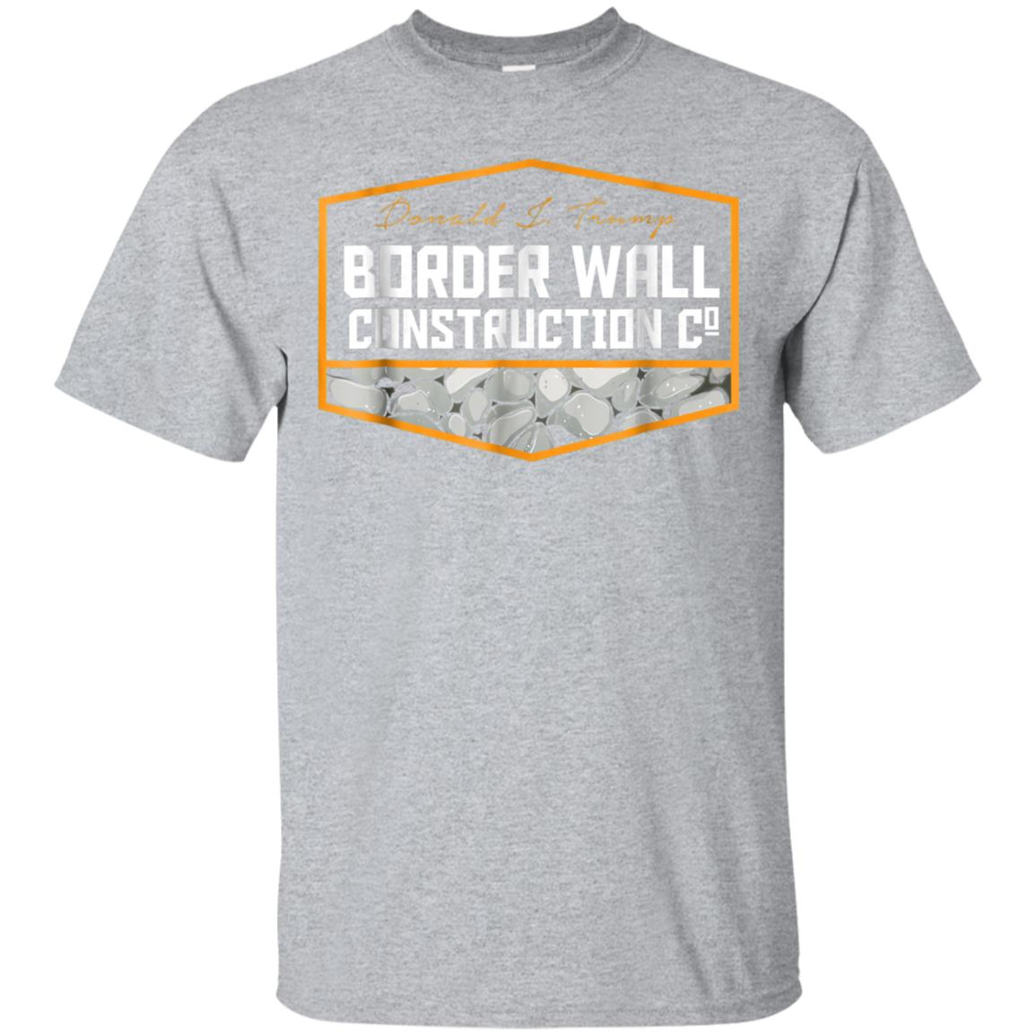 Border Wall Construction Co. Donald J. Trump T-Shirt 99promocode