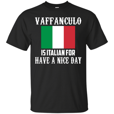 Is Italian for Have a nice day shirt