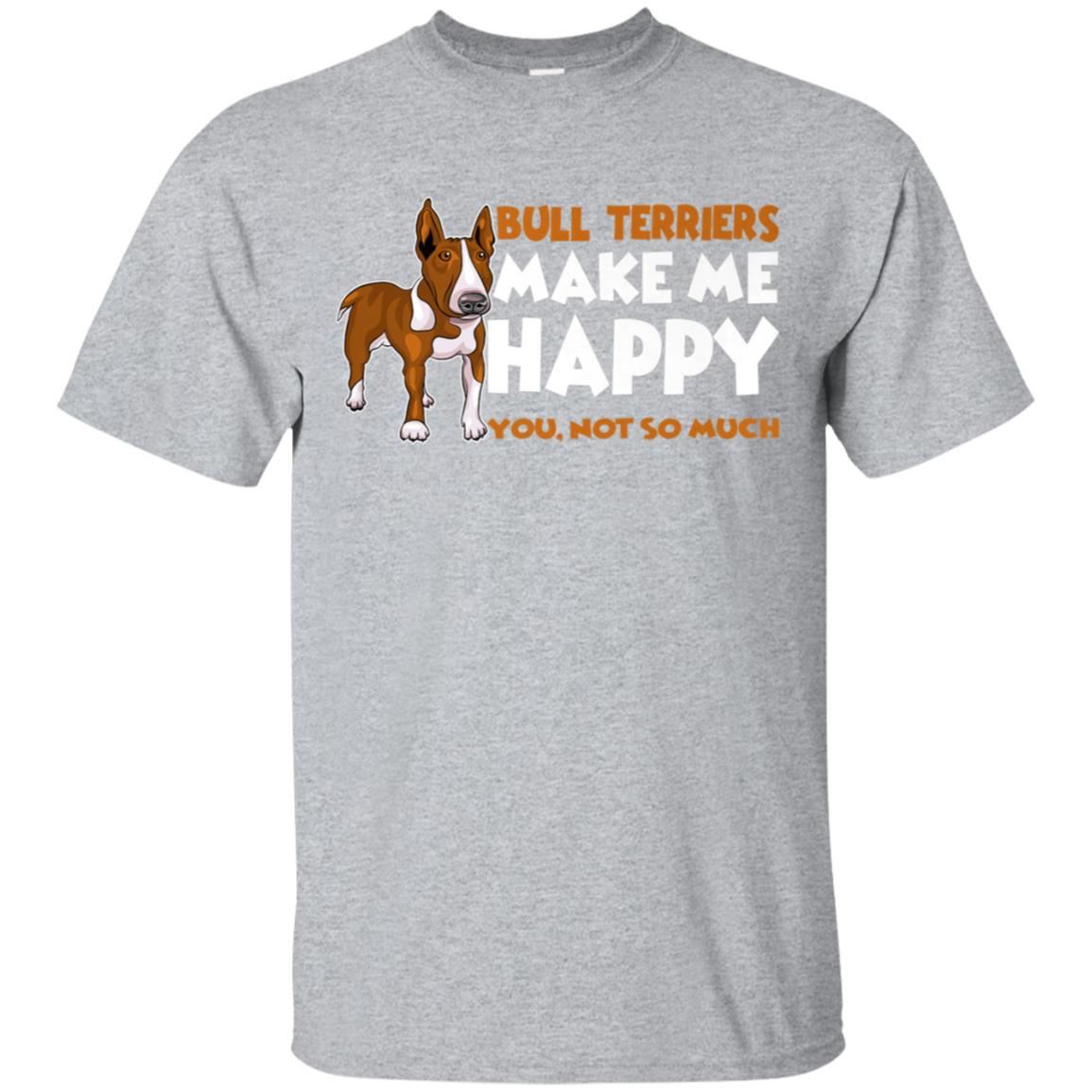 Bull Terriers Make Me Happy Funny T-shirt For Dog Lover Gift 99promocode