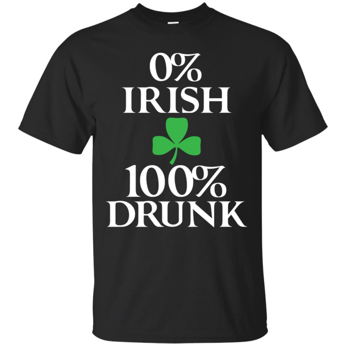 0% Irish 100% Drunk St Patrick's Day Shirt 99promocode