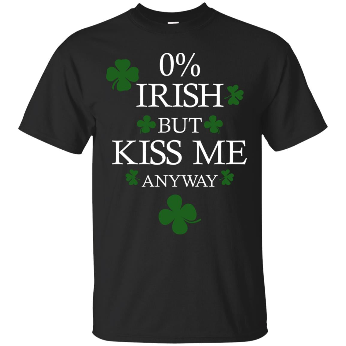 0% Irish But Kiss Me Anyway St. Patricks Day T-Shirt 99promocode
