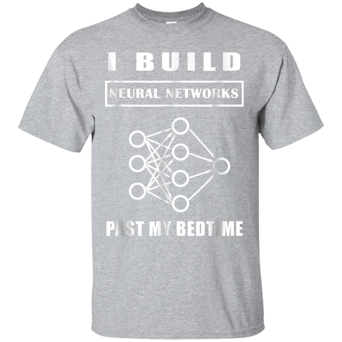 Data Scientist T Shirt Build Neural Networks Past My Bedtime 99promocode