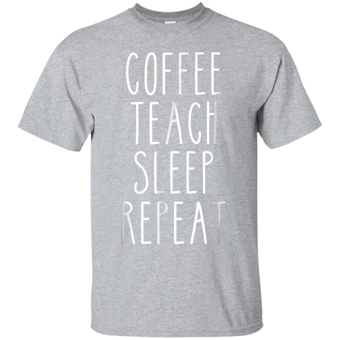 Coffee Teach Sleep Repeat Funny Teacher Shirts Gifts 99promocode