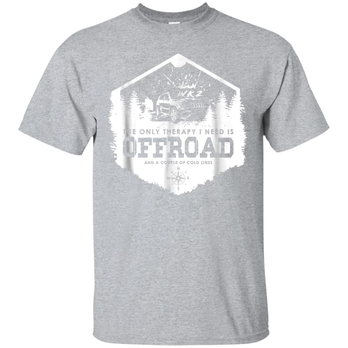 The Only Therapy I Need Is OFFROAD WK WK2 4x4 tshirt 99promocode