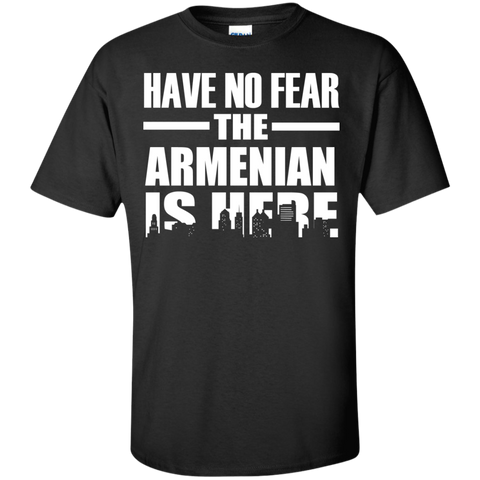 HAVE NO FEAR THE ARMENIAN IS HERE