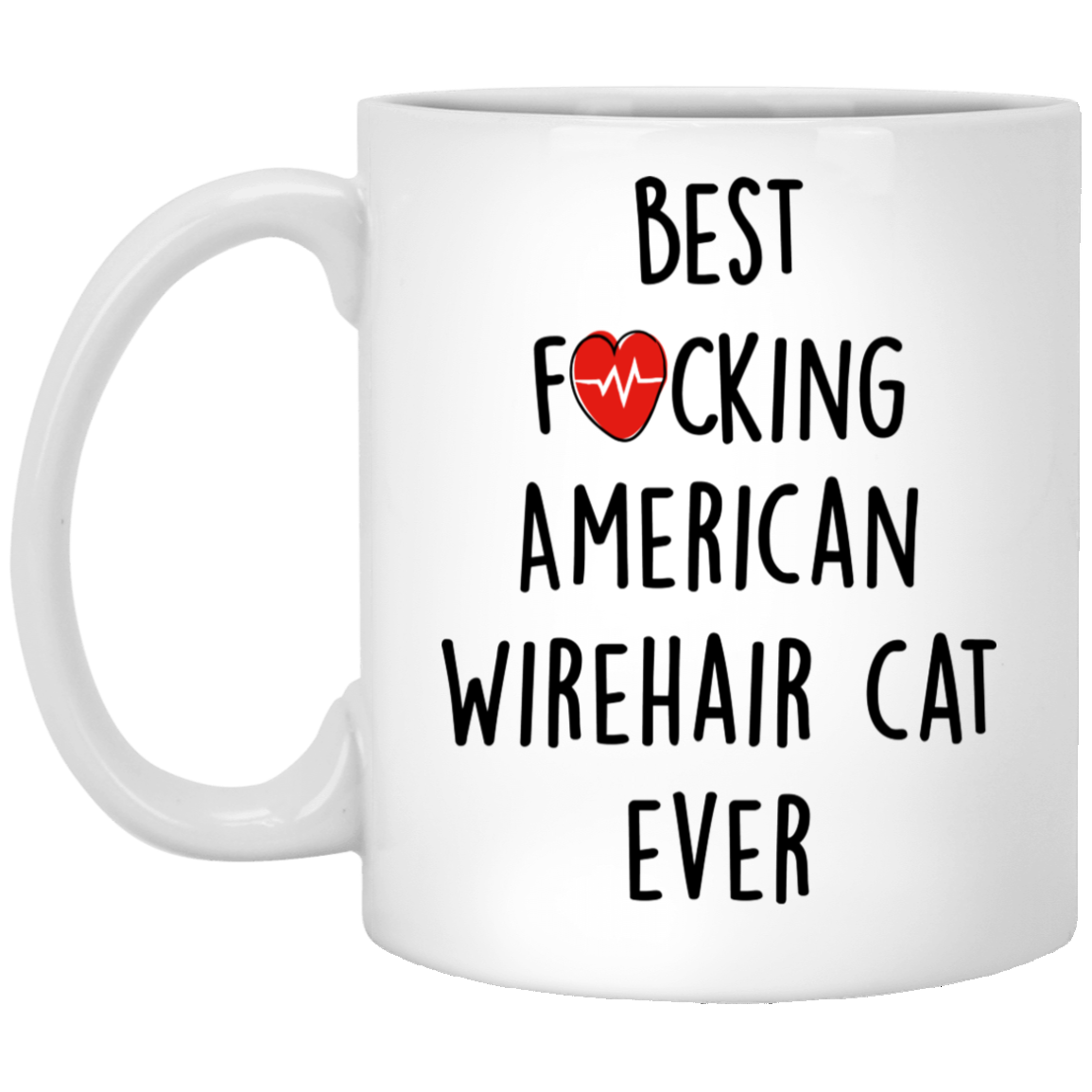 Funny-Fuking-American-Wirehair-cat-ever Funny Quotes Coffee Mug 99promocode